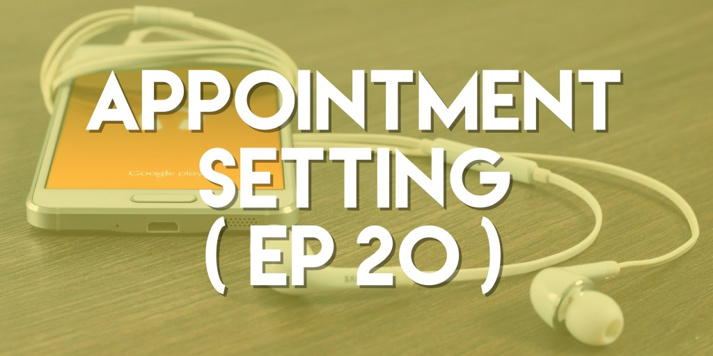 Appointment Setting - Push Pull Sales & Marketing Podcast - Episode 20