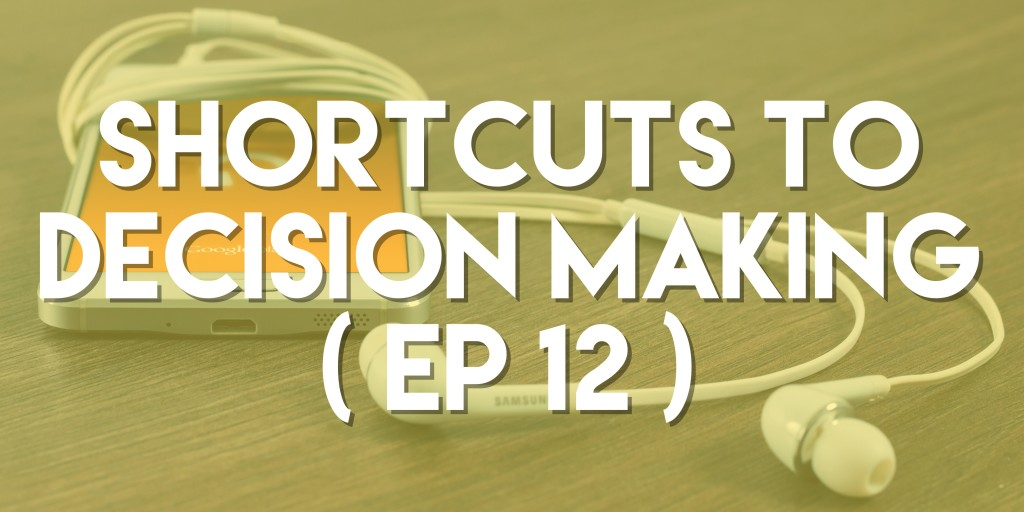 Shortcuts to Decision Making - Push Pull Sales & Marketing Podcast - Episode 12