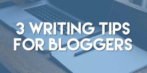 Writing Tips for Bloggers