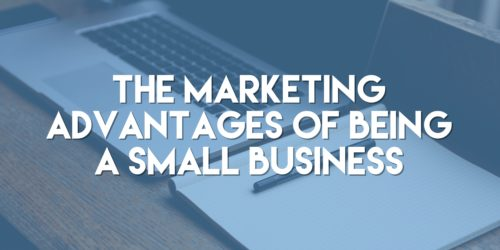 Many small businesses don't have designated marketing staff or much of a marketing budget, but that doesn't mean that you can't have a very successful marketing strategy. Small businesses actually have the advantage when it comes to marketing, especially in the digital realm. Here's why…