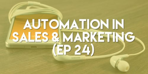 Automation in Sales & Marketing - Push Pull Sales & Marketing Podcast