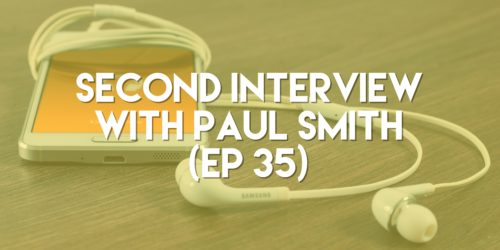 Second Interview with Paul Smith