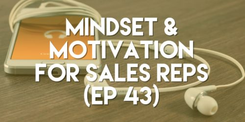 Mindset & Motivation for Sales Reps