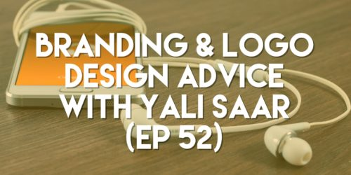 Branding & Logo Design Advice with Yali Saar