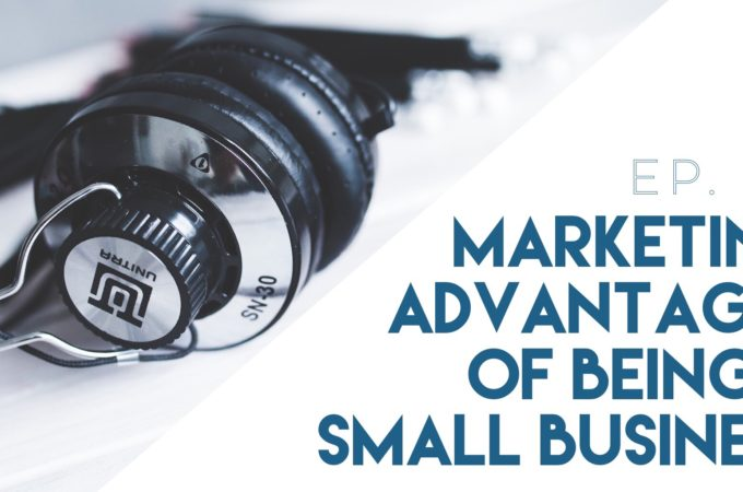 Marketing Advantages of Being a Small Business
